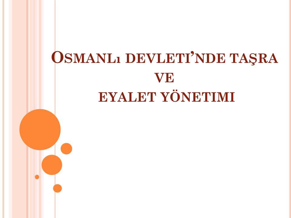 Osmanlı devleti'nde taşra ve eyalet yönetimi
