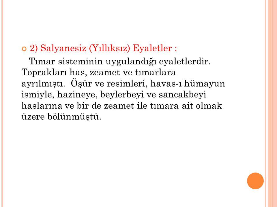 2) Salyanesiz (Yıllıksız) Eyaletler :