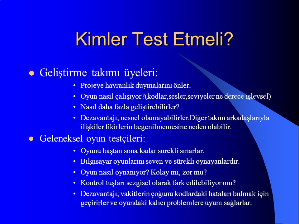 Kimler Test Etmeli Geliştirme takımı üyeleri:
