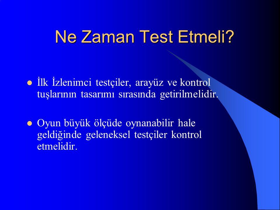 Ne Zaman Test Etmeli İlk İzlenimci testçiler, arayüz ve kontrol tuşlarının tasarımı sırasında getirilmelidir.