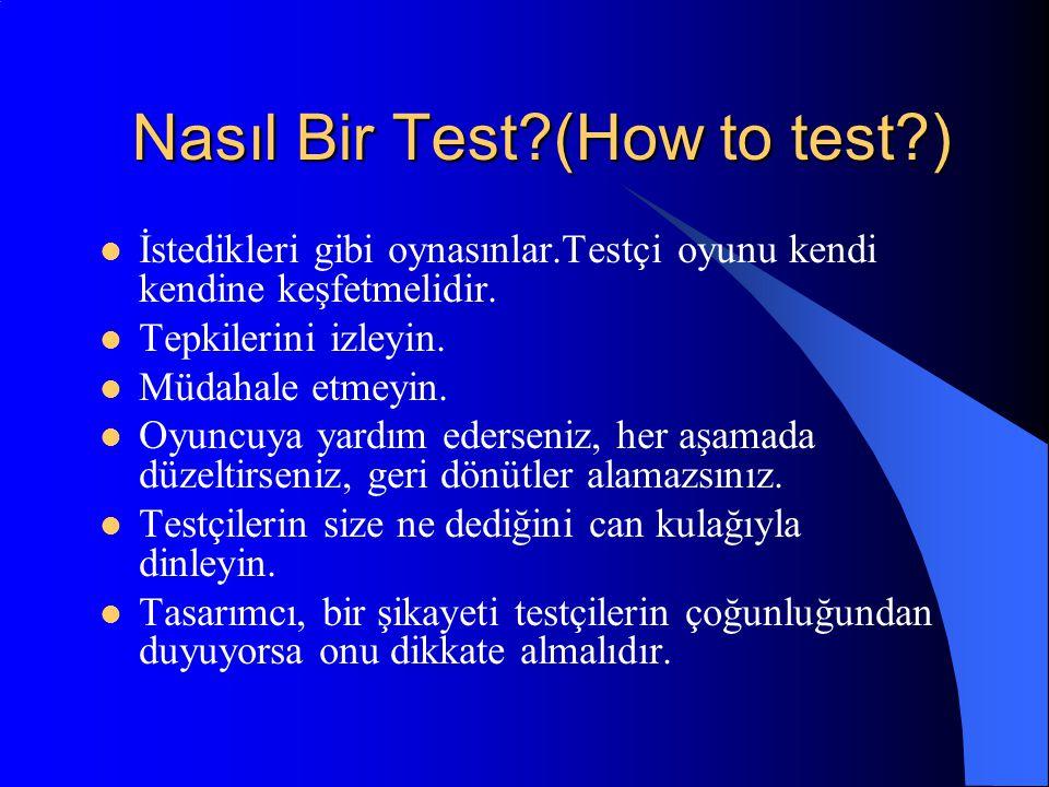 Nasıl Bir Test (How to test )