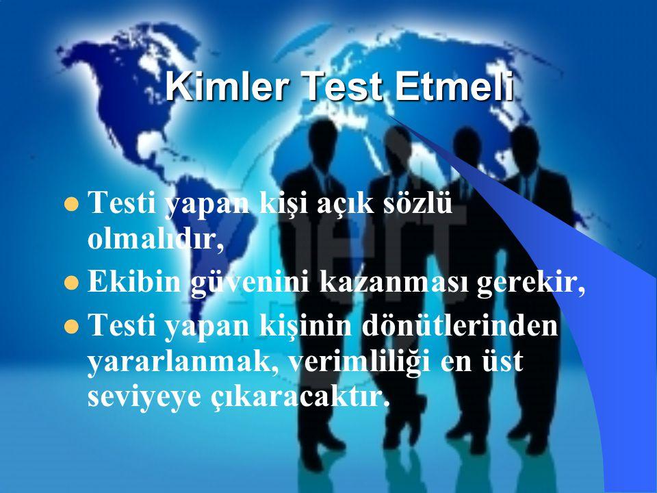 Kimler Test Etmeli Testi yapan kişi açık sözlü olmalıdır,