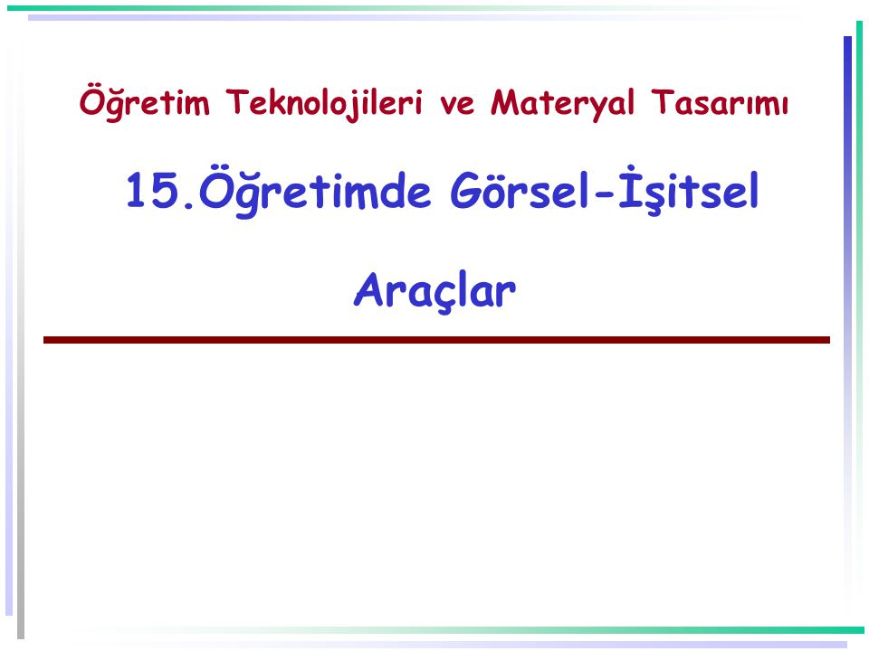 Öğretim Teknolojileri ve Materyal Tasarımı 15