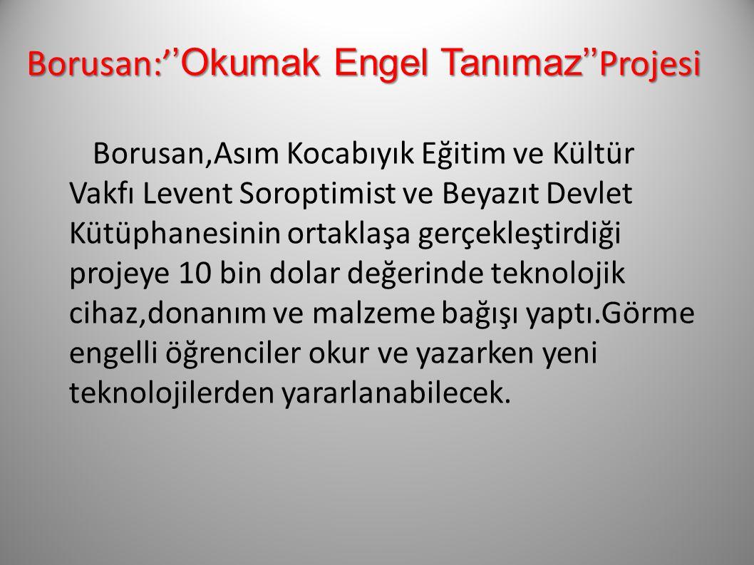Borusan:''Okumak Engel Tanımaz''Projesi