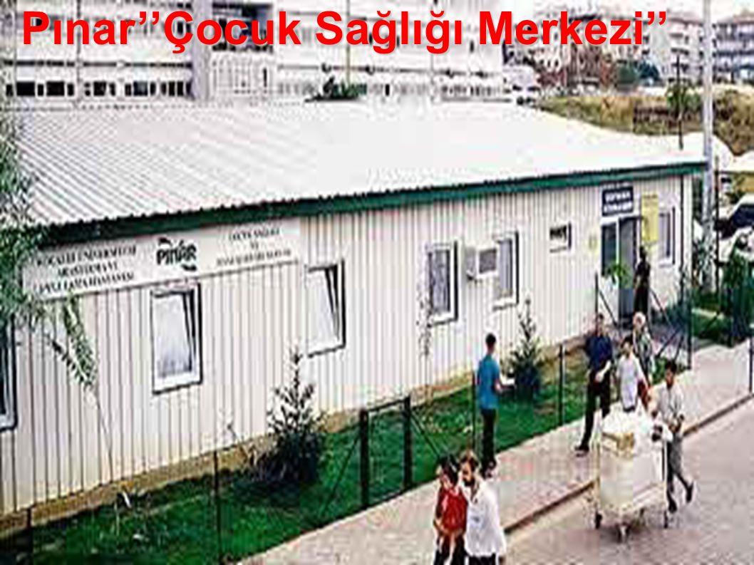 Pınar''Çocuk Sağlığı Merkezi''