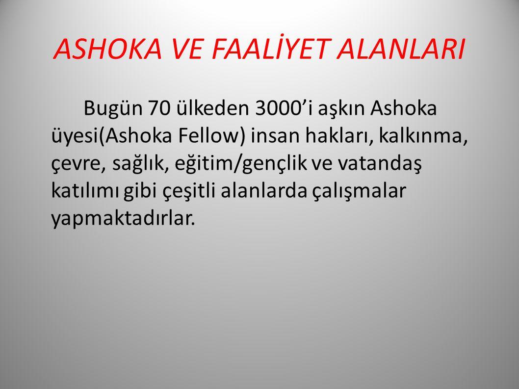 ASHOKA VE FAALİYET ALANLARI