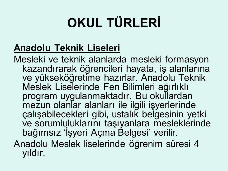 OKUL TÜRLERİ Anadolu Teknik Liseleri