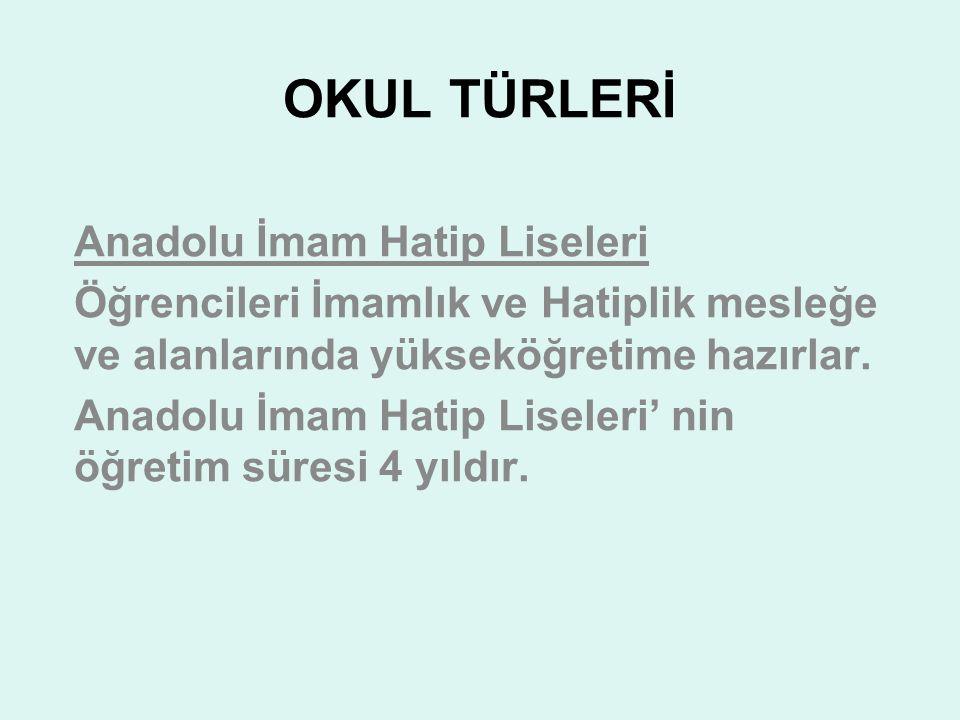 OKUL TÜRLERİ Anadolu İmam Hatip Liseleri