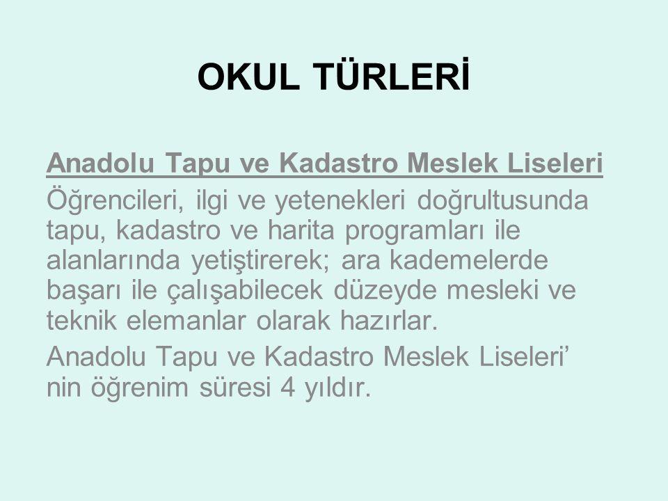OKUL TÜRLERİ Anadolu Tapu ve Kadastro Meslek Liseleri