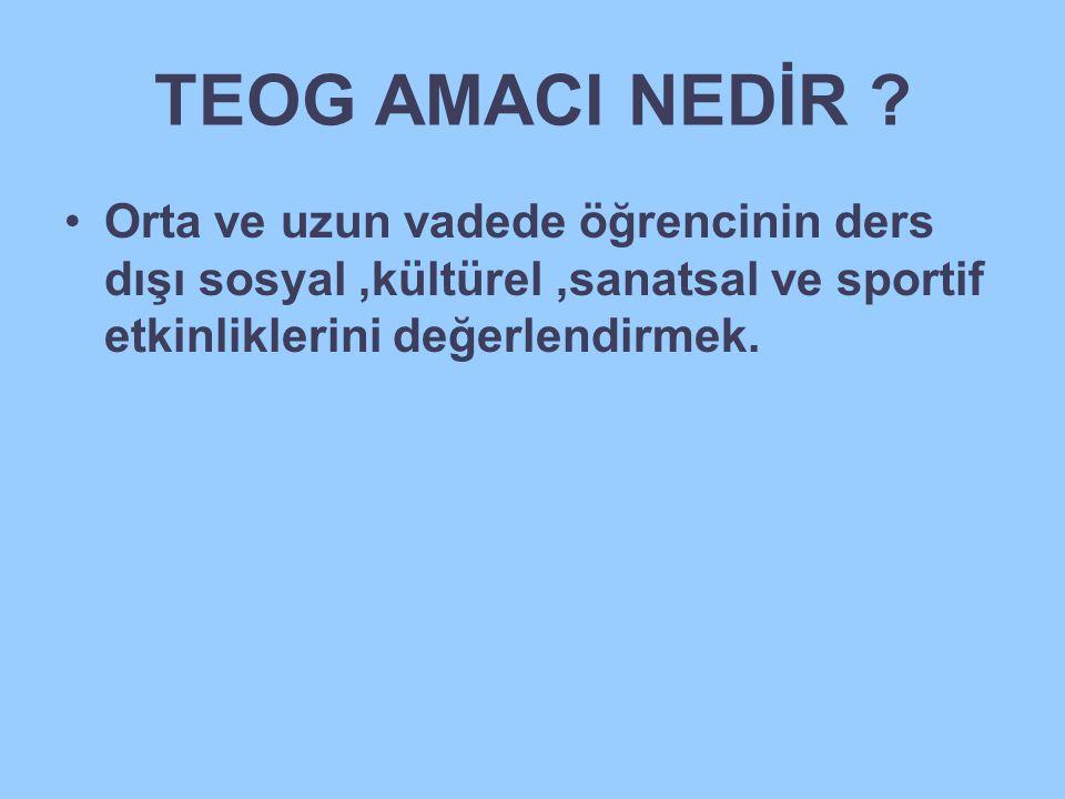 TEOG AMACI NEDİR .