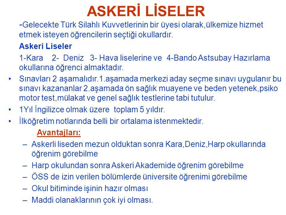 ASKERİ LİSELER -Gelecekte Türk Silahlı Kuvvetlerinin bir üyesi olarak,ülkemize hizmet etmek isteyen öğrencilerin seçtiği okullardır.