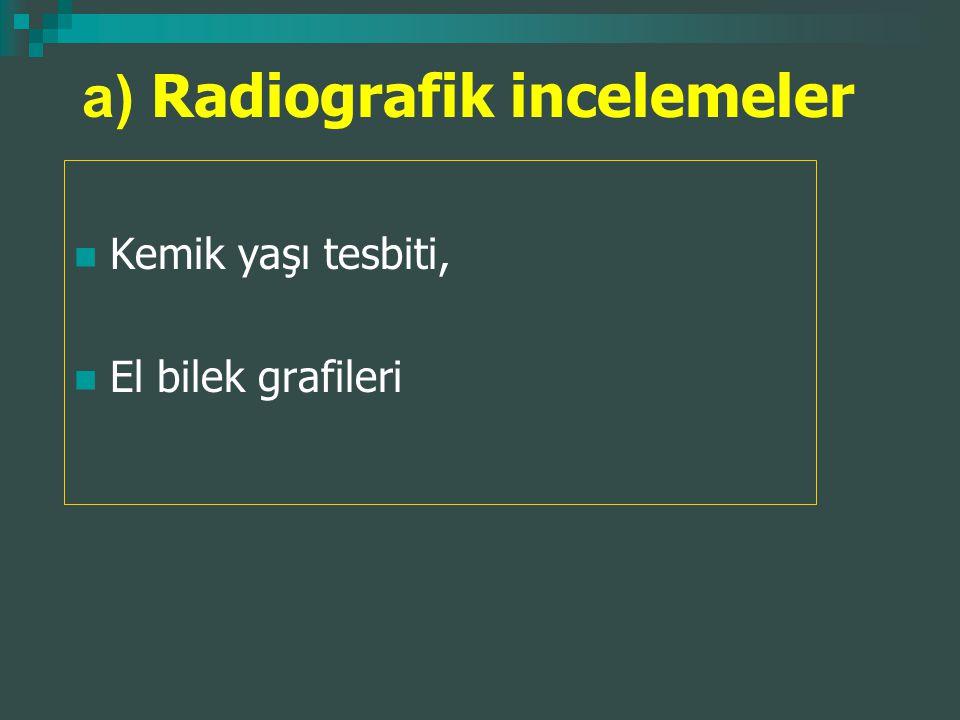 a) Radiografik incelemeler