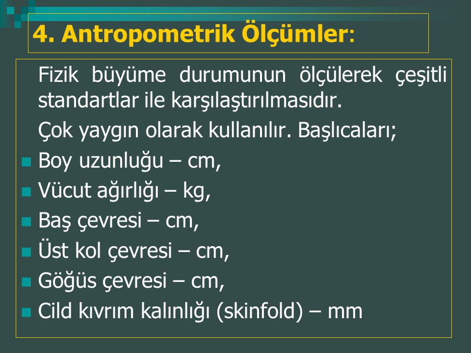 4. Antropometrik Ölçümler: