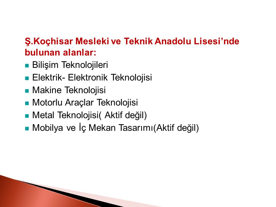 Ş.Koçhisar Mesleki ve Teknik Anadolu Lisesi'nde bulunan alanlar: