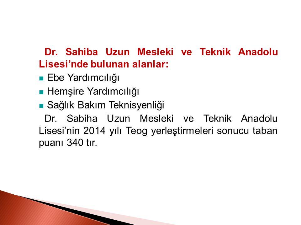 Dr. Sahiba Uzun Mesleki ve Teknik Anadolu Lisesi'nde bulunan alanlar: