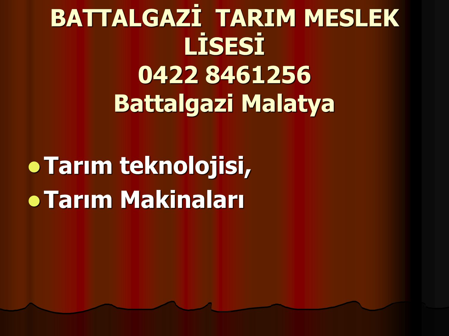 BATTALGAZİ TARIM MESLEK LİSESİ 0422 8461256 Battalgazi Malatya