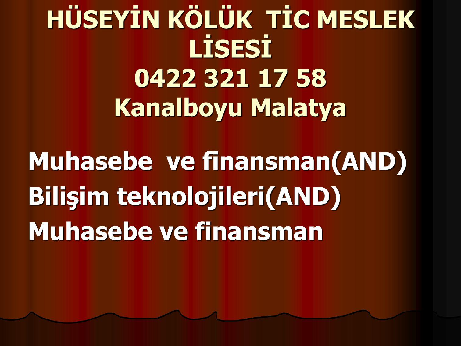 HÜSEYİN KÖLÜK TİC MESLEK LİSESİ 0422 321 17 58 Kanalboyu Malatya