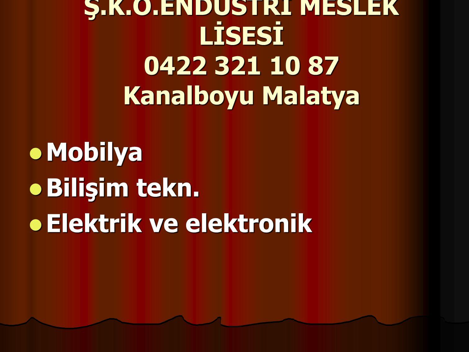 Ş.K.Ö.ENDÜSTRİ MESLEK LİSESİ 0422 321 10 87 Kanalboyu Malatya