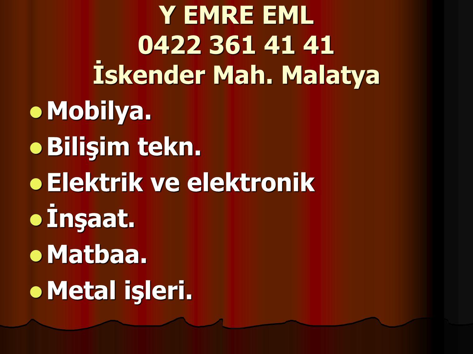 Y EMRE EML 0422 361 41 41 İskender Mah. Malatya