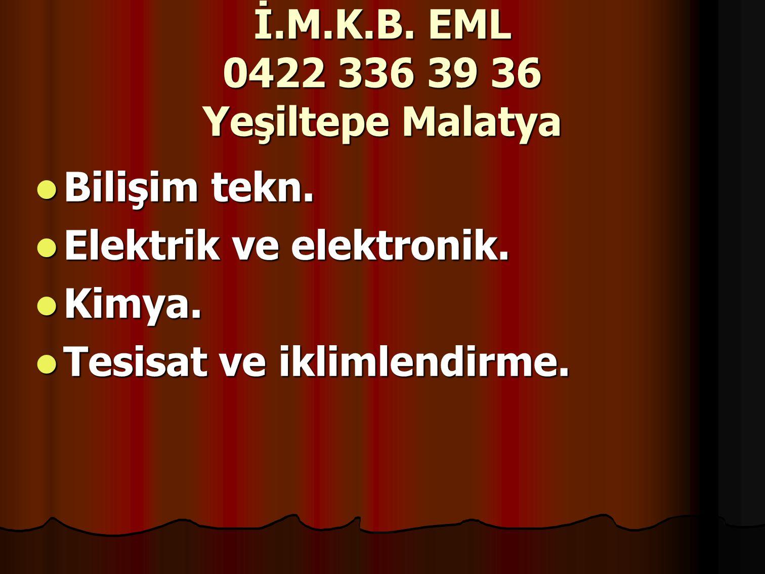 İ.M.K.B. EML 0422 336 39 36 Yeşiltepe Malatya