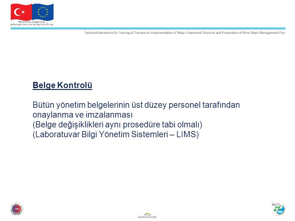 Belge Kontrolü Bütün yönetim belgelerinin üst düzey personel tarafından onaylanma ve imzalanması (Belge değişiklikleri aynı prosedüre tabi olmalı) (Laboratuvar Bilgi Yönetim Sistemleri – LIMS)