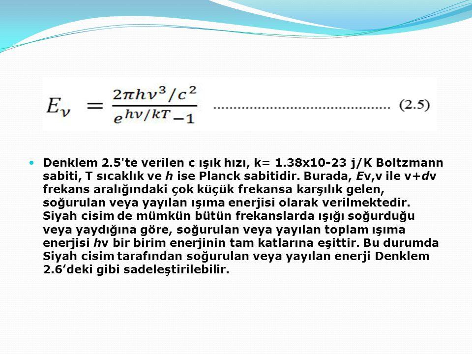 Denklem 2. 5 te verilen c ışık hızı, k= 1