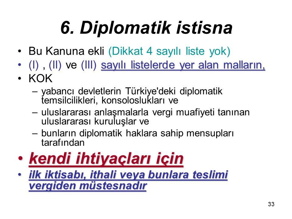 6. Diplomatik istisna kendi ihtiyaçları için