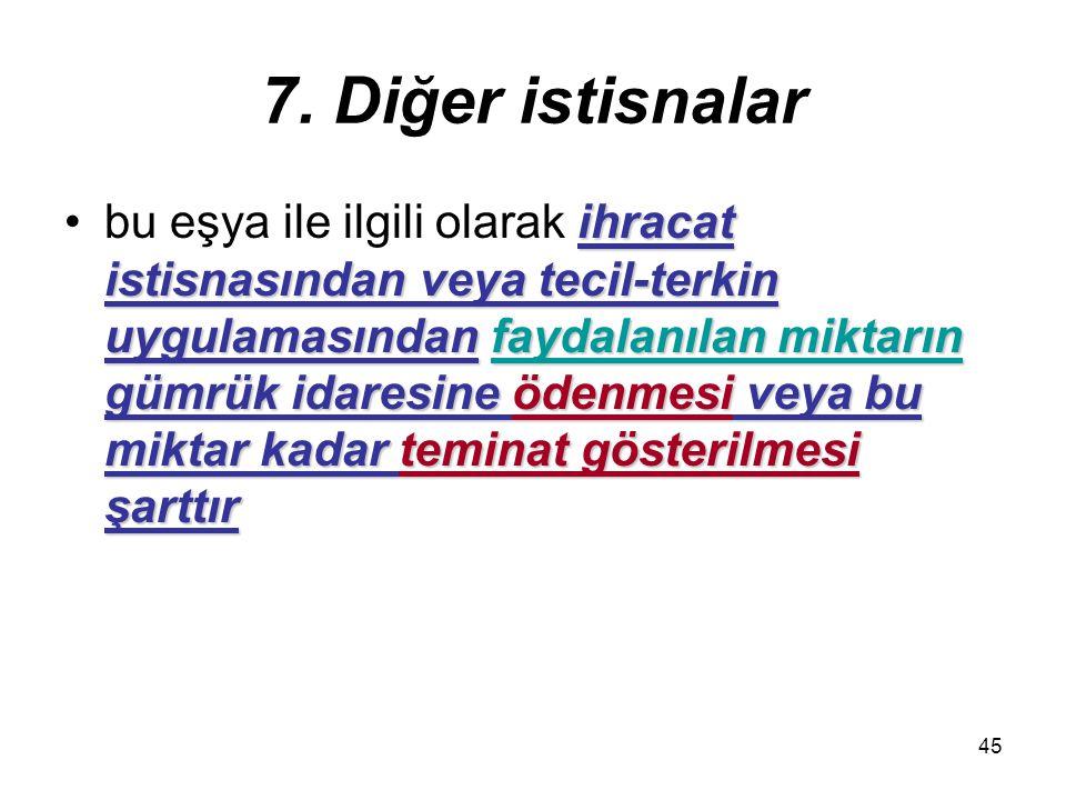 7. Diğer istisnalar