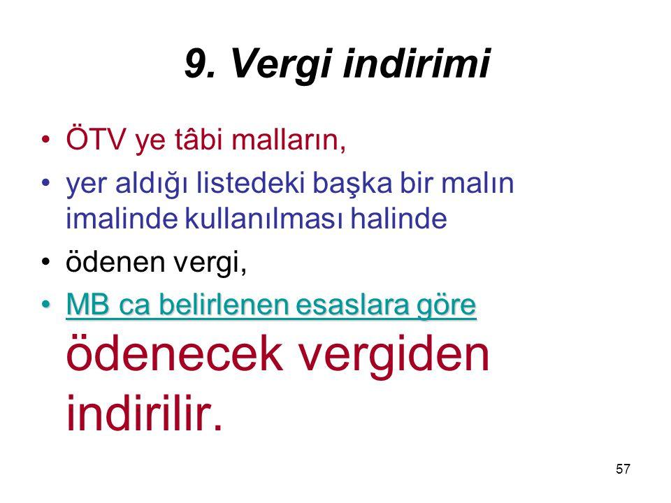 9. Vergi indirimi ÖTV ye tâbi malların,
