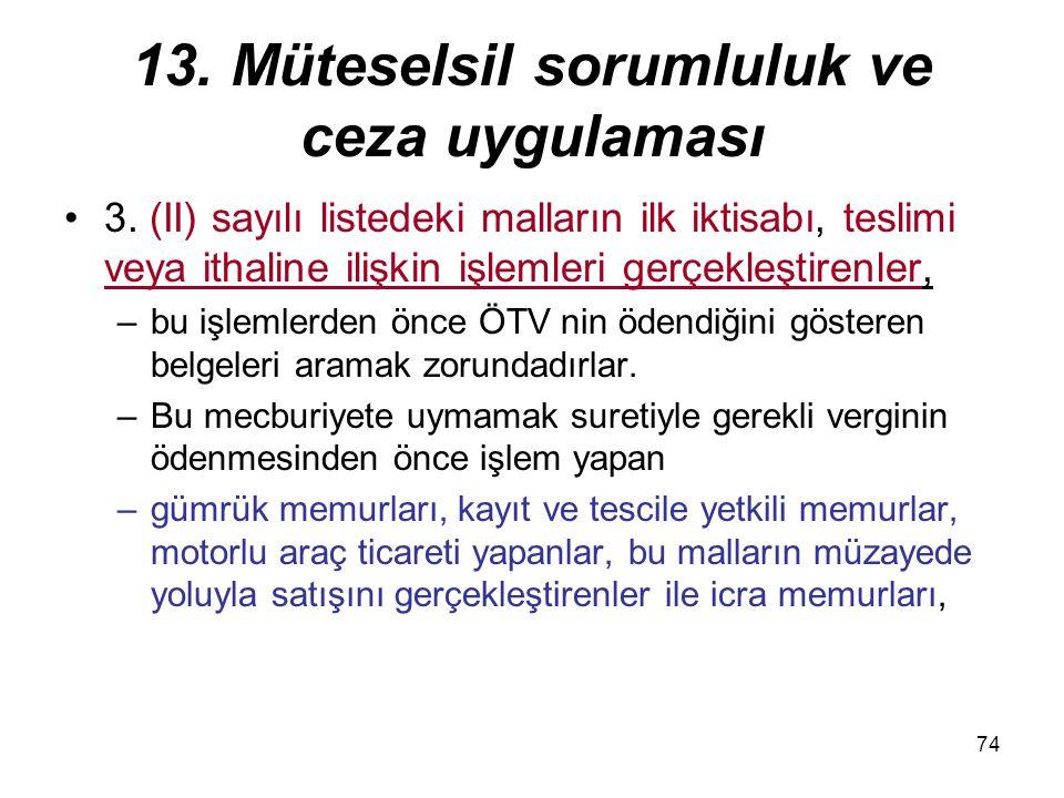 13. Müteselsil sorumluluk ve ceza uygulaması