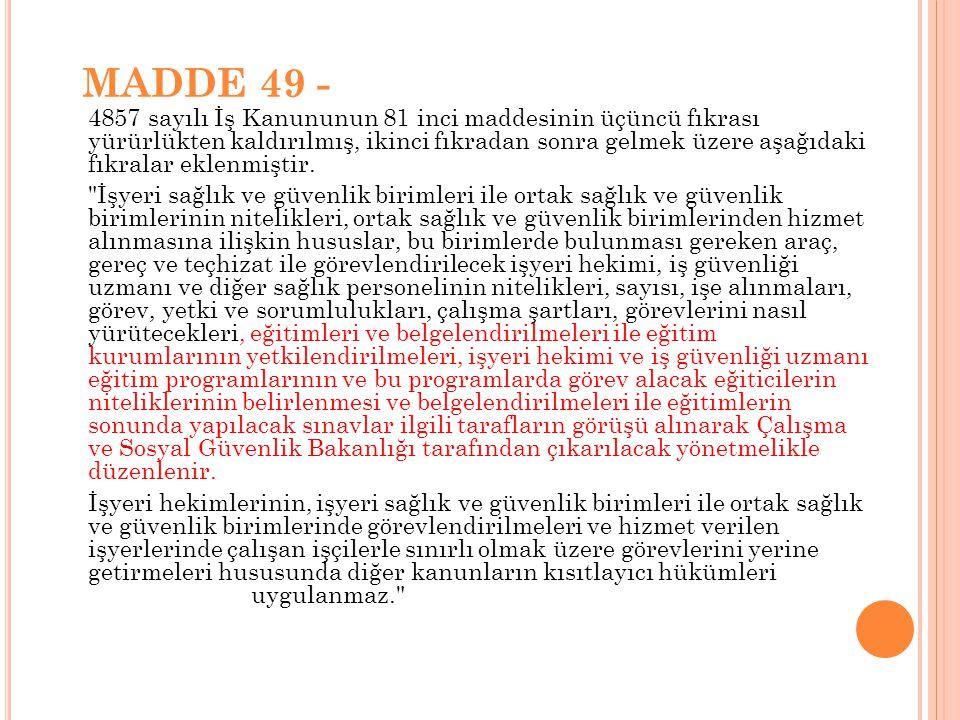 MADDE 49 -