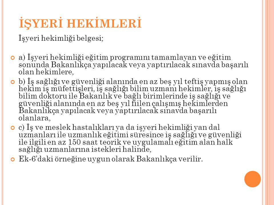 İŞYERİ HEKİMLERİ İşyeri hekimliği belgesi;