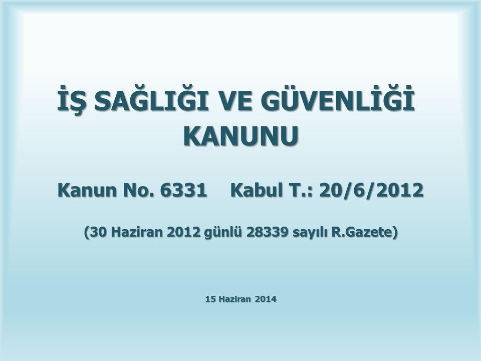 İŞ SAĞLIĞI VE GÜVENLİĞİ (30 Haziran 2012 günlü 28339 sayılı R.Gazete)