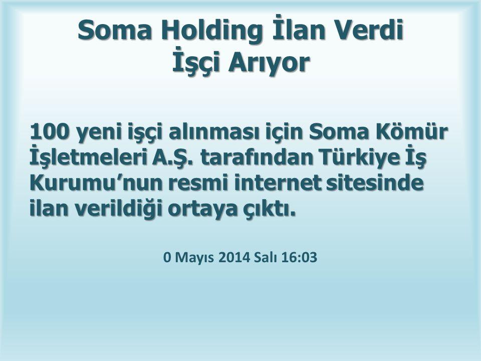 Soma Holding İlan Verdi İşçi Arıyor