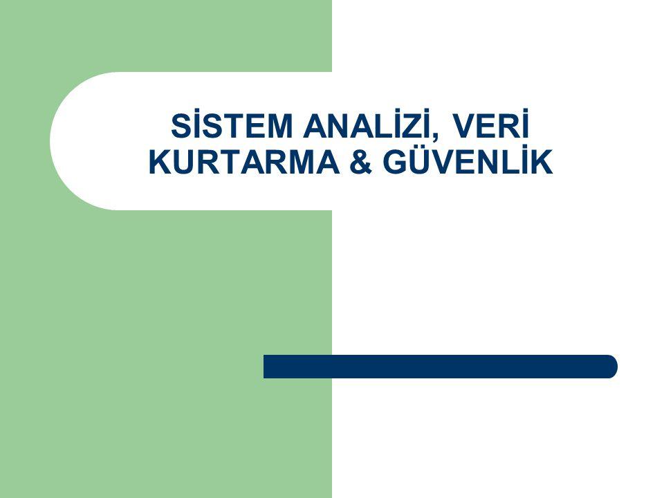 SİSTEM ANALİZİ, VERİ KURTARMA & GÜVENLİK