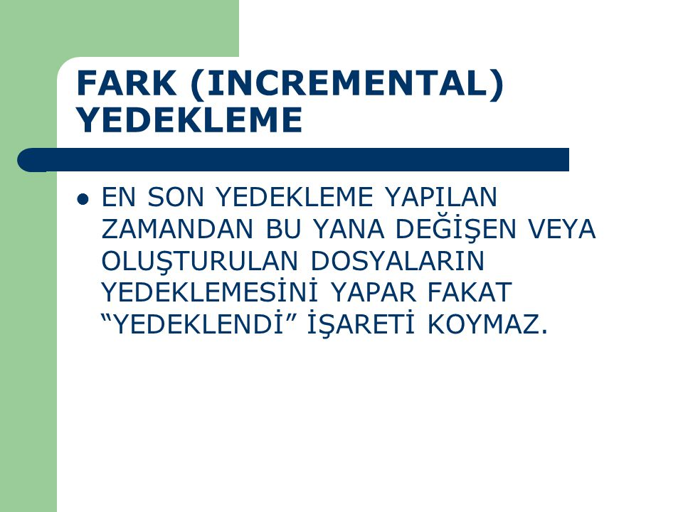 FARK (INCREMENTAL) YEDEKLEME