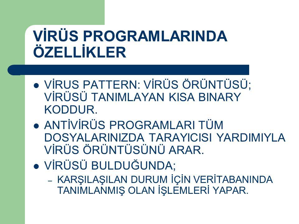 VİRÜS PROGRAMLARINDA ÖZELLİKLER