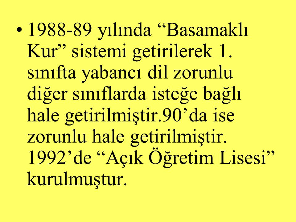 1988-89 yılında Basamaklı Kur sistemi getirilerek 1