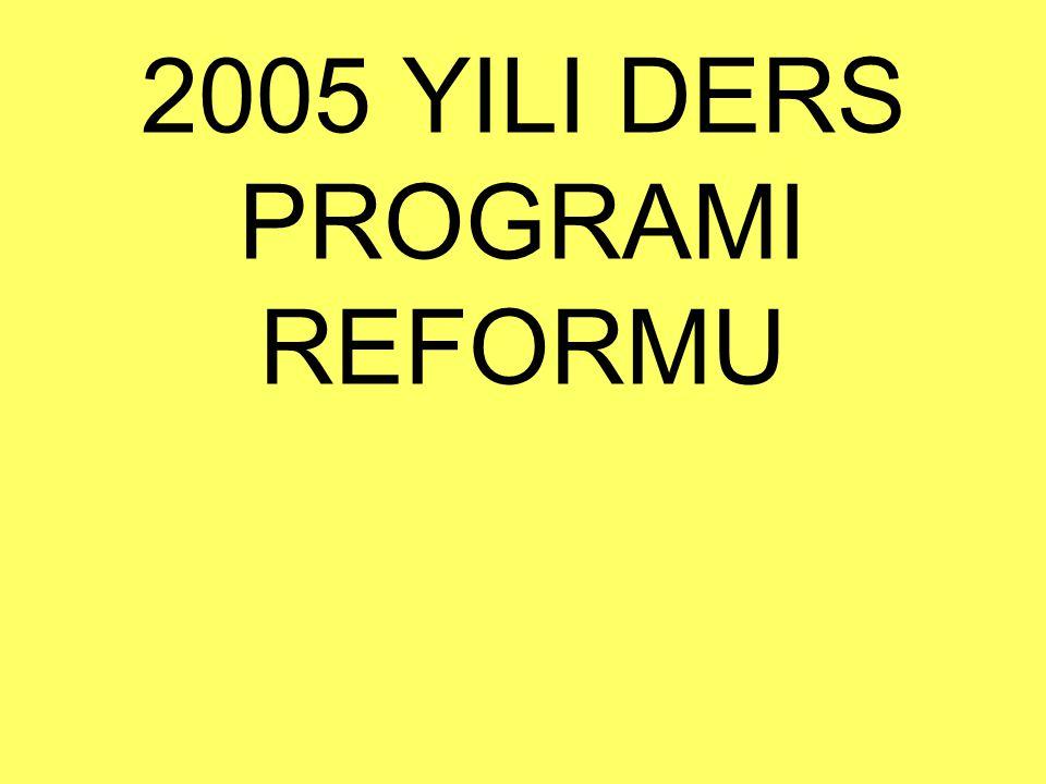 2005 YILI DERS PROGRAMI REFORMU