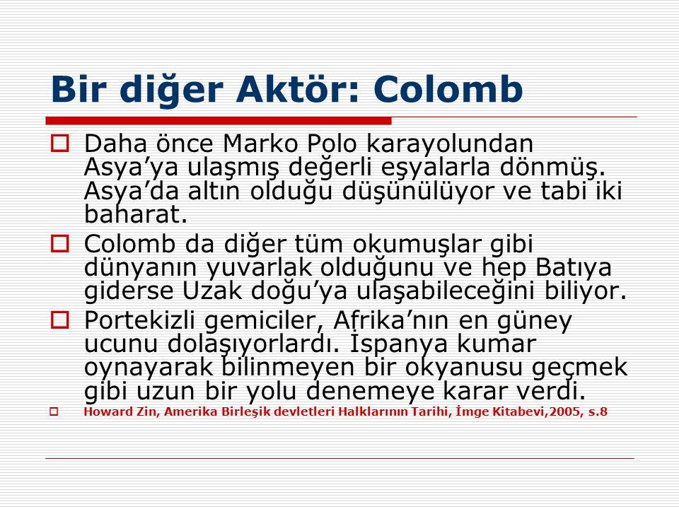 Bir diğer Aktör: Colomb