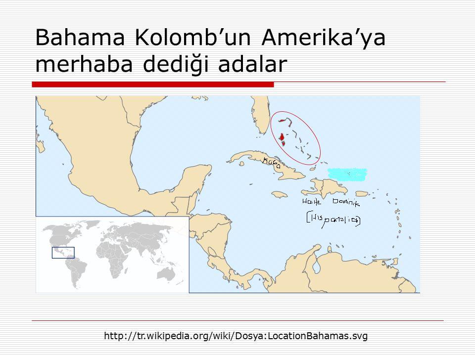 Bahama Kolomb'un Amerika'ya merhaba dediği adalar