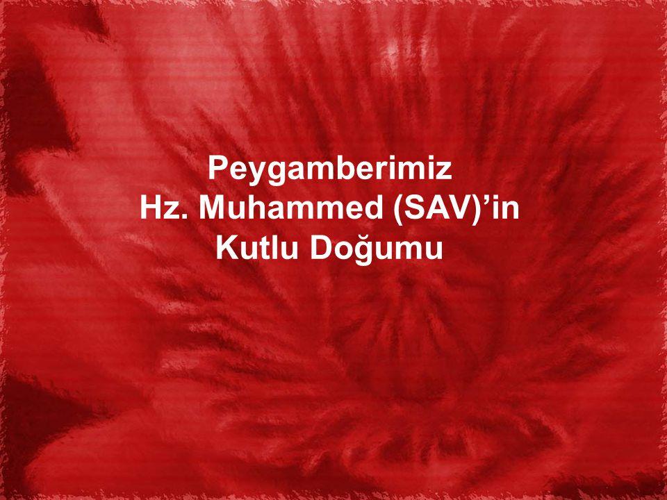 Peygamberimiz Hz. Muhammed (SAV)'in Kutlu Doğumu