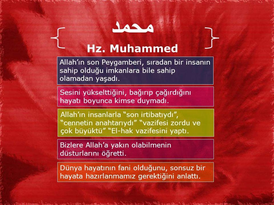 محمد Hz. Muhammed. Allah'ın son Peygamberi, sıradan bir insanın sahip olduğu imkanlara bile sahip olamadan yaşadı.