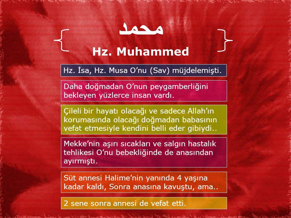 محمد Hz. Muhammed Hz. İsa, Hz. Musa O'nu (Sav) müjdelemişti.
