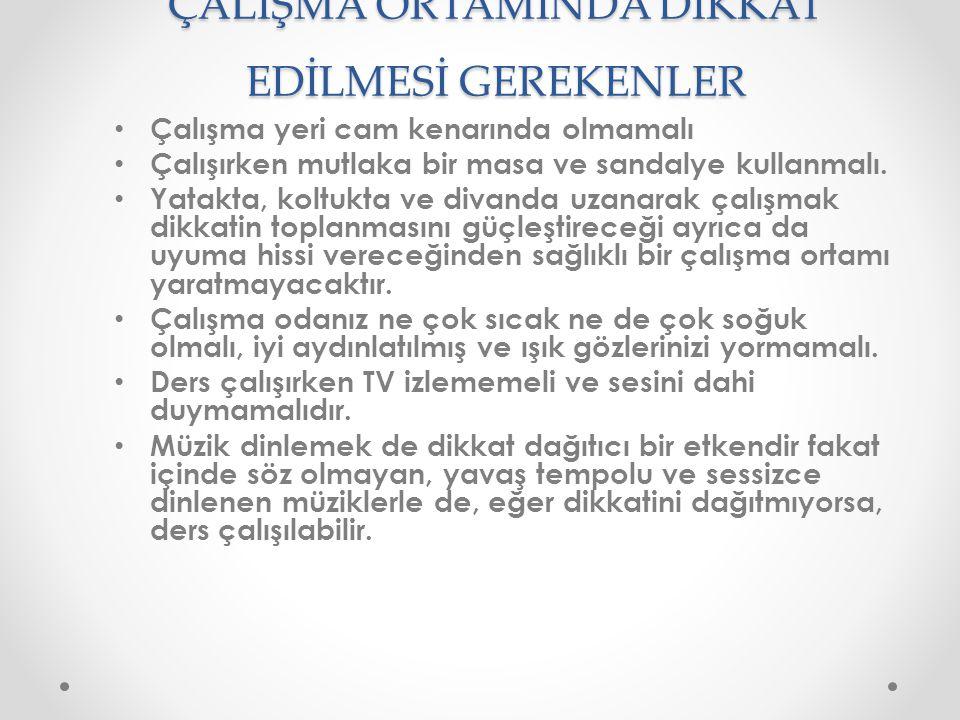 ÇALIŞMA ORTAMINDA DİKKAT EDİLMESİ GEREKENLER