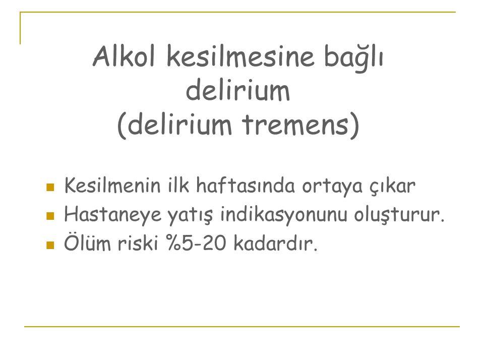 Alkol kesilmesine bağlı delirium (delirium tremens)