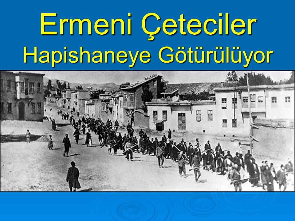 Ermeni Çeteciler Hapishaneye Götürülüyor