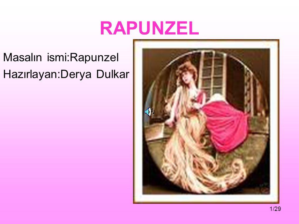 RAPUNZEL Masalın ismi:Rapunzel Hazırlayan:Derya Dulkar