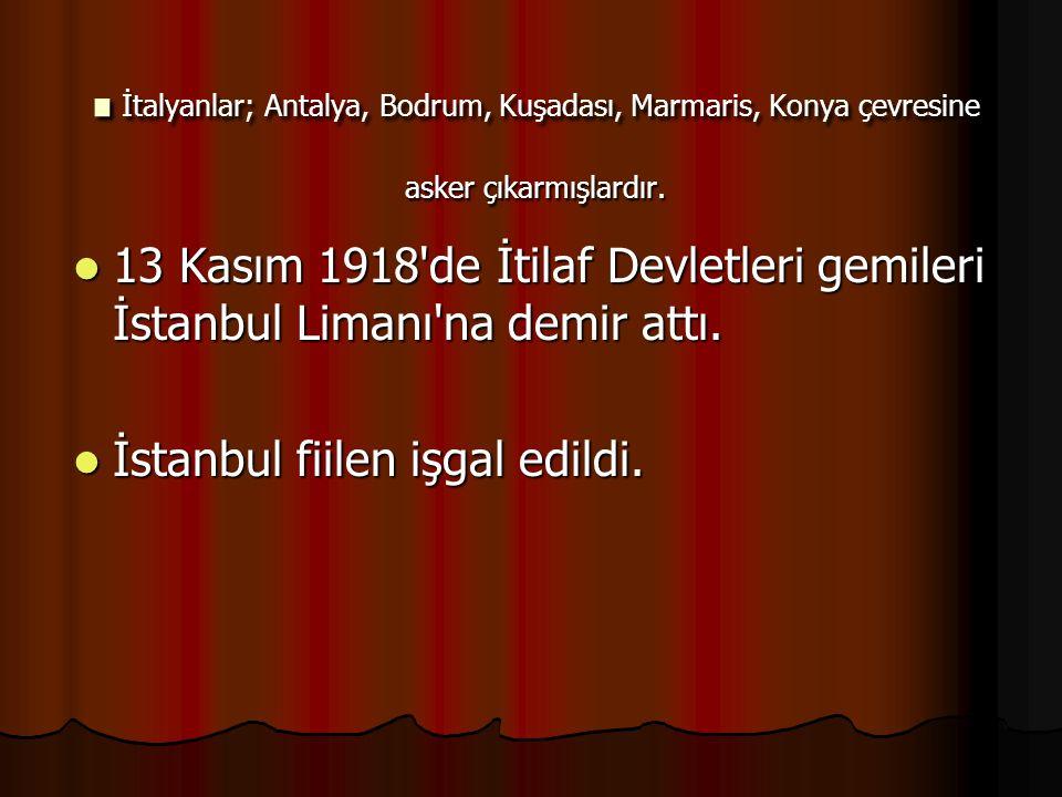 .İtalyanlar; Antalya, Bodrum, Kuşadası, Marmaris, Konya çevresine asker çıkarmışlardır.