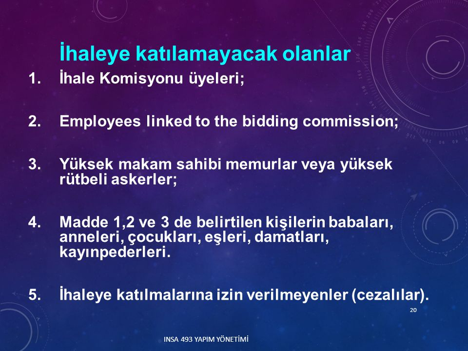 İhale Komisyonu üyeleri; Employees linked to the bidding commission;